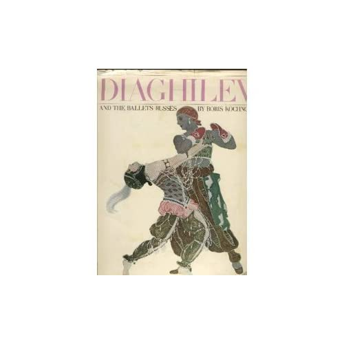 Diaghilev, and the Ballets Russes