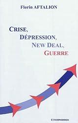 Crise, Dépression, New Deal, Guerre