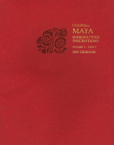 Corpus of Maya Hieroglyphic Inscriptions, Volume 3: Part 2: Yaxchilan (Harvard East Asian Series) by Graham, Ian (2004) Paperback