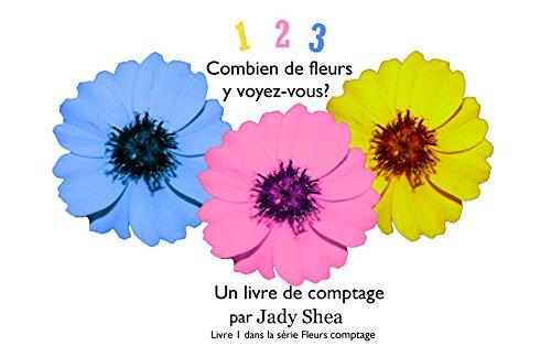 Couverture du livre 1, 2, 3 Combien de fleurs voyez-vous: Un livre de comptage (Livre 1 dans la série Fleur de comptage)