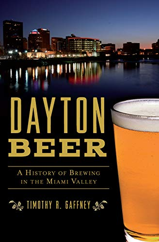 ry of Brewing in the Miami Valley (American Palate) (English Edition) ()