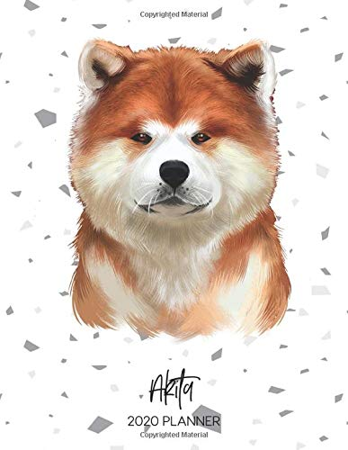 Akita 2020 Planner: Dated Weekly Diary With To Do Notes & Dog Quotes (Awesome Calendar Planners for Pup Owners…