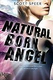 Natural Born Angel: An Immortal City Novel by Scott Speer (2014-04-17)
