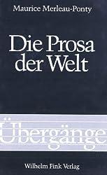 Die Prosa der Welt (Übergänge)