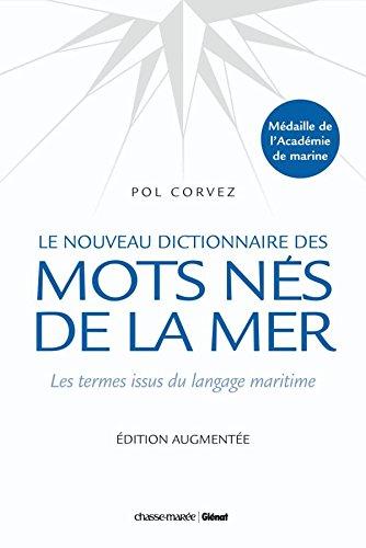 Le nouveau dictionnaire des mots nés de la mer: Les termes issus du langage maritime