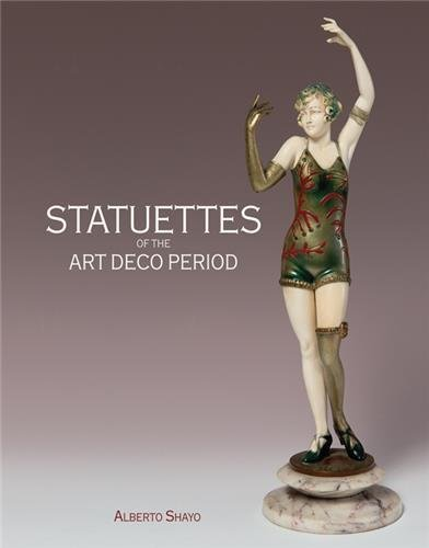 Statuettes of the Art Deco Period por Alberto Shayo