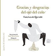 Gracias Y Desgracias Del Ojo Del Culo par Francisco De Quevedo