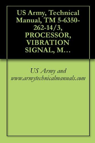 US Army, Technical Manual, TM 5-6350-262-14/3, PROCESSOR, VIBRATION SIGNAL, MX-9442( )/FSS-9(V, (FSN 6350-228-2524), DETECTOR, VIBRATION SIGNAL, DT-546( (English Edition)
