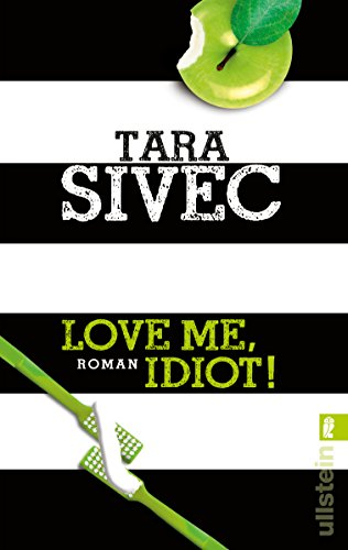 Love Me, Idiot!: Roman (Chocolate Lovers, Band 3)