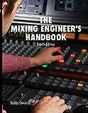 The Mixing Engineer's Handbook 4th Edition - Bobby Owsinski