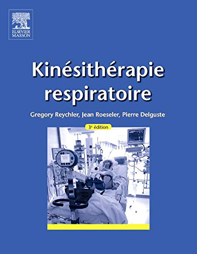 Kinésithérapie respiratoire (Hors collection) por Gregory Reychler