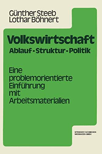 Volkswirtschaft: Ablauf, Struktur, Politik. Eine problemorientierte Einführung