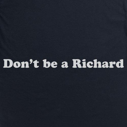 Don't be a Richard T-Shirt, Herren Schwarz