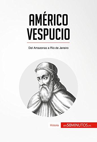 Américo Vespucio: Del Amazonas a Río de Janeiro (Historia) por 50Minutos.es