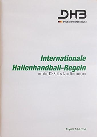 Aktuelle Fassung der internationalen Handball Regeln, mit DHB Zusatzbestimmungen, aktuelle Ausgabe vom 01. Juli 2016, Regelheft für Handballer, Trainer und Schiedsrichter plus 3er Set Schiedsrichterkarten 9x12cm, PVC