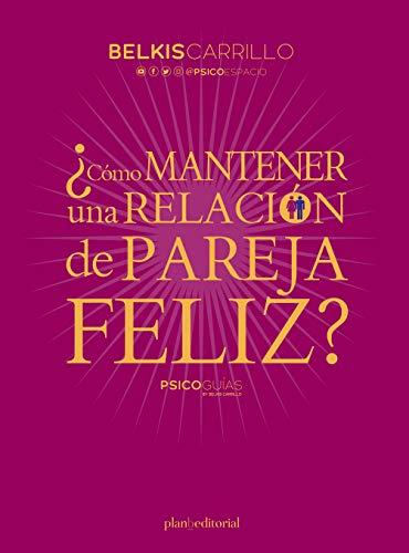¿Cómo mantener una relación de pareja feliz? (PsicoGuías nº 4) (Spanish Edition) (Como Mantener Relaciones)