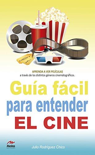 Guía fácil para entender el cine (Para todos los públicos nº 5) por Julio A. Rodríguez Chico