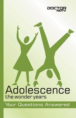 BY Chopra, Parul ( Author ) [ ADOLESCENCE: THE WONDER YEARS: YOUR QUESTIONS ANSWERED (DOCTOR NDTV BOOKS) ] Sep-2008 [ Paperback ]