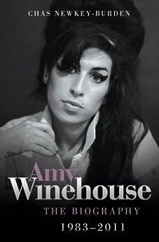 Amy Winehouse 1983 - 2011: The Biography von [Newkey-Burden, Chas]
