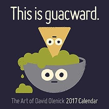 The Art of David Olenick 2017 Calendar: This Is Guacward