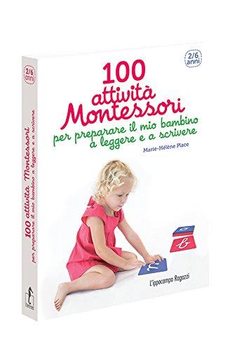100 attività Montessori per preparare il mio bambino a leggere e a scrivere. 2-6