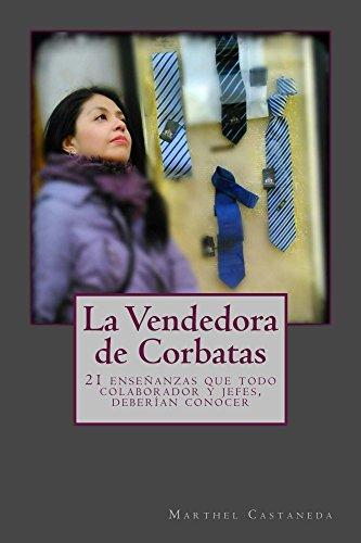 La vendedora de corbatas.: 21 enseñanzas que todo colaborador y jefes, deberían conocer (Cambio Conciencia Laboral nº 1) por Marthel Castaneda