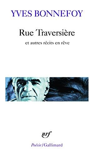 Rue Traversière et autres récits en rêve par Yves Bonnefoy