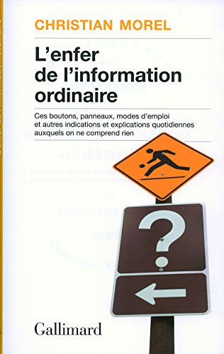 L'enfer de l'information ordinaire: Boutons, modes d'emploi, pictogrammes, graphisme, informations, vulgarisation