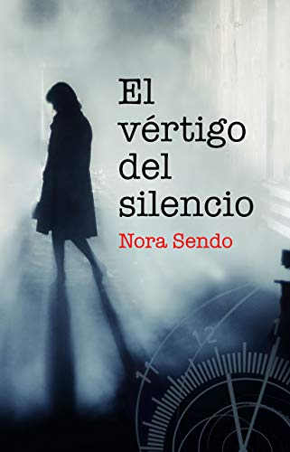 El vértigo del silencio de Nora Sendo