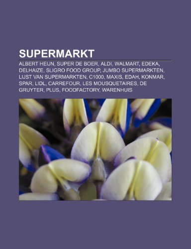 supermarkt-albert-heijn-super-de-boer-aldi-walmart-edeka-delhaize-sligro-food-group-jumbo-supermarkt