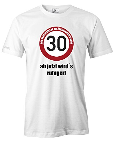 30 HERZLICHEN GLÜCKWUNSCH - AB JETZT WIRD ES RUHIGER - HERREN - T-SHIRT Weiß
