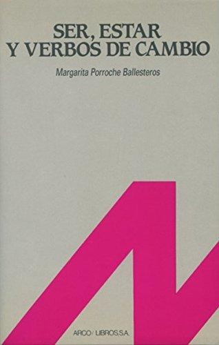 Ser, estar y verbos de cambio (Español para extranjeros) por Margarita Porroche Ballesteros