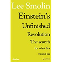 Einstein's Unfinished Revolution: The Search for What Lies Beyond the Quantum (English Edition)