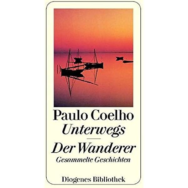 Unterwegs Der Wanderer Amazon De Paulo Coelho Bücher