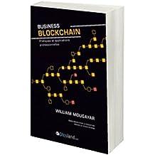 Business blockchain - pratiques et applications professionnelles