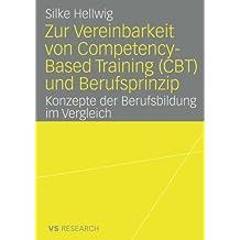 Zur Vereinbarkeit von Competency-Based Training (CBT) und Berufsprinzip: Konzepte der Berufsbildung im Vergleich