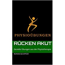Rücken Akut: Gezielte Übungen aus der Physiotherapie (German Edition)