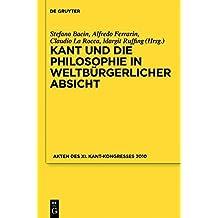 Kant und die Philosophie in weltbürgerlicher Absicht: Akten des XI. Kant-Kongresses 2010