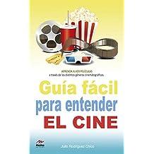 Guía fácil para entender el cine (Para todos los públicos nº 5) (Spanish Edition)