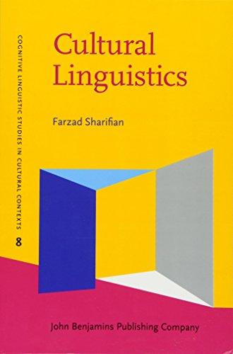 Cultural Linguistics: Cultural conceptualisations and language (Cognitive Linguistic Studies in Cultural Contexts) por Farzad Sharifian