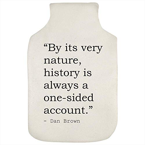 Stamp Press 'By its very nature, history is always a one-sided account.' Quote By Dan Brown Hot Water Bottle Cover (HW00011194)
