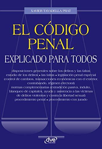 El código penal explicado para todos por Xavier Tayadella Prat