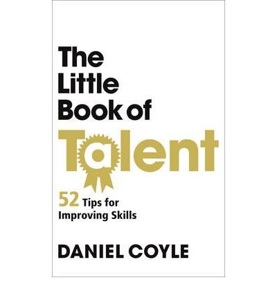 [(The Little Book of Talent)] [ By (author) Daniel Coyle ] [September, 2012]