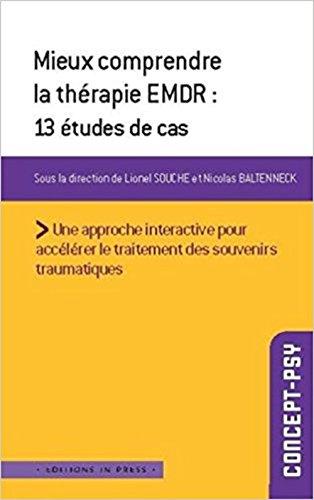 Mieux comprendre la thérapie EMDR : 13 études de cas par Collectif