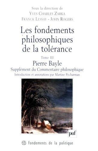 Les fondements philosophiques de la tolérance, tome 3 : Pierre Bayle