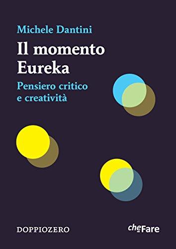 Il momento Eureka: Pensiero critico e creativit