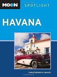 Moon Spotlight Havana by Christopher P. Baker (2009-12-01)