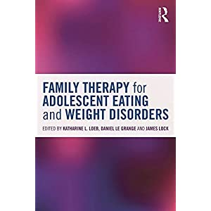 Family Therapy for Adolescent Eating and Weight Disorders: New Applications