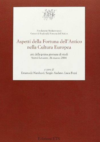 Aspetti della fortuna dell'antico nella cultura europea. Atti della 1ª Giornata di studi (Sestri Levante, 26 marzo 2004) - Amazon Libri