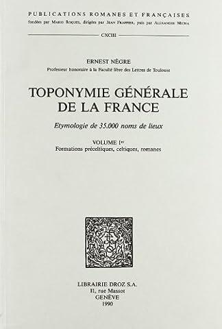 Toponymie générale de la France : Tome 1, Formations préceltiques,